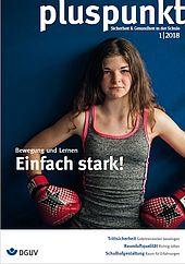 """Cover vom pluspunkt 1/2018 mit dem Thema """"Bewegung und lernen - Einfach stark!"""" zeigt eigt ein Mädchen, das Box-Handschuhe trägt. Sie stemmt die behandschuhten Hände in die Seite."""