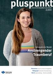 """Cover des pluspunkt 2/2019 zum Thema """"Demografischer Wandel - Anstrengender Traumberuf"""" zeigt das Portrait einer jungen Lehrerin."""